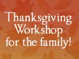 Thanksgiving Workshop